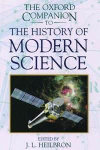 Oxford Companion to History of Modern Science_Heilbron