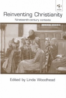 Linda Woodhead - Reinventing Christianity