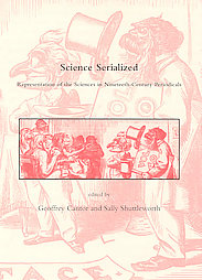 Cantor and Dawson - Science Serialized Representation of the Sciences in Nineteenth-Century Periodicals
