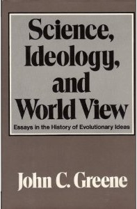 Greene - Science, Ideology, and World View