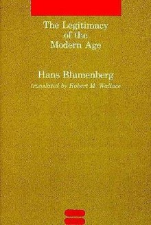 Blumenberg - The Legitmacy of the Modern Age