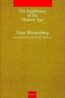 Blumenberg - The Legitmacy of the Modern Age