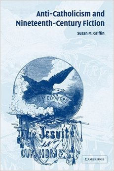 Griffin - Anti-Catholicism and Nineteenth-Century Fiction